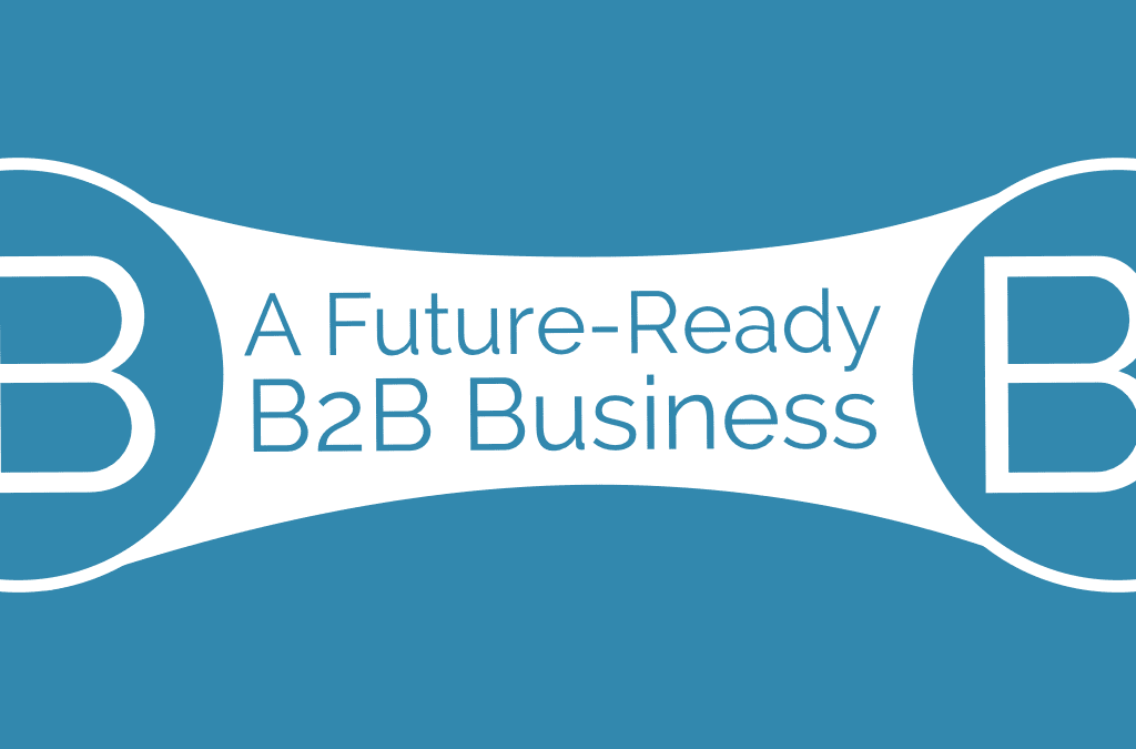 How to make Asian B2B Businesses Future-ready