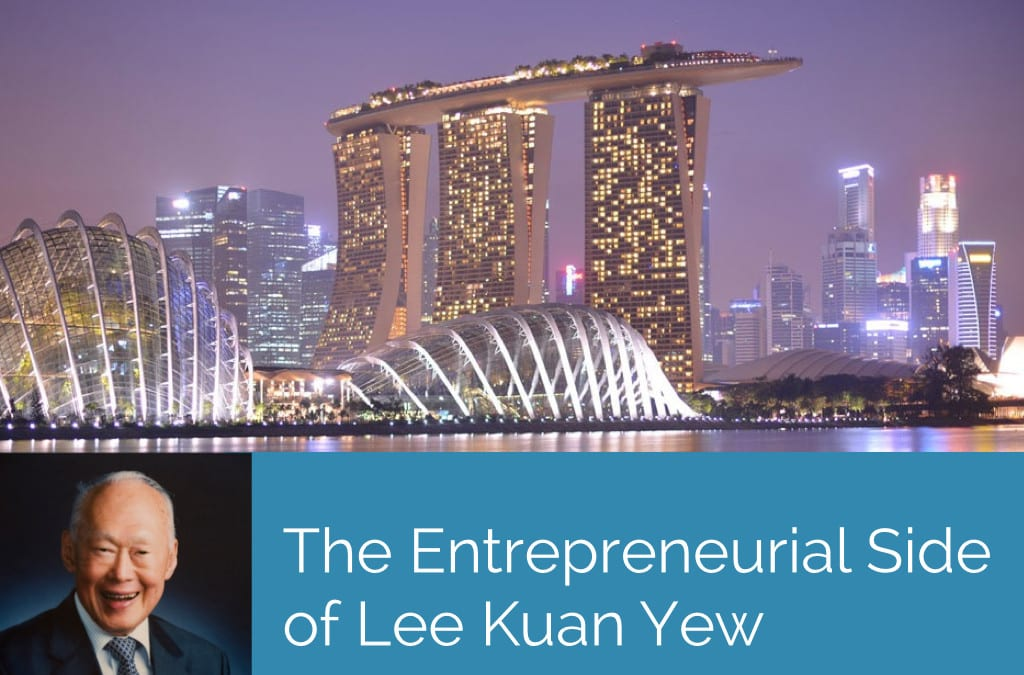 The Entrepreneurial Side of Lee Kuan Yew