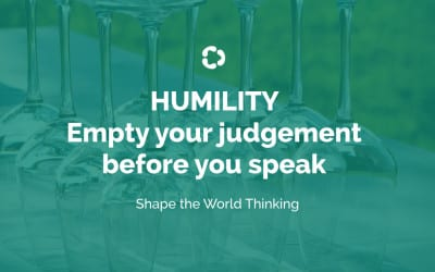 Empty your judgement before you speak