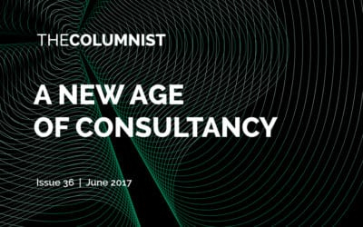 The Columnist | Issue 36 | A New Age of Consultancy