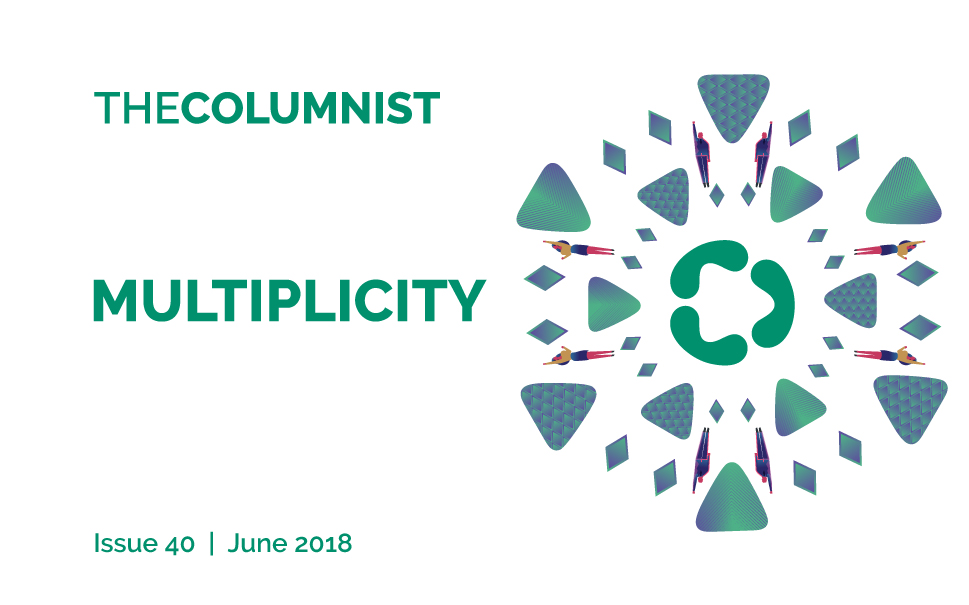 The Columnist | Issue 40 | June 2018 | Consulus 14th Anniversary: Multiplicity